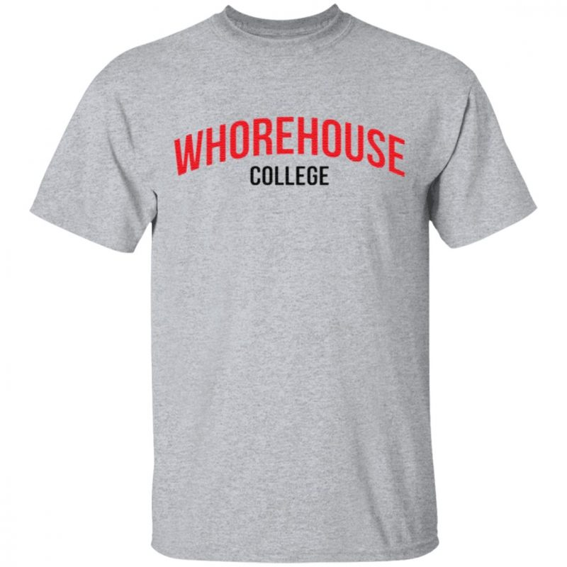 Whorehouse College t shirt