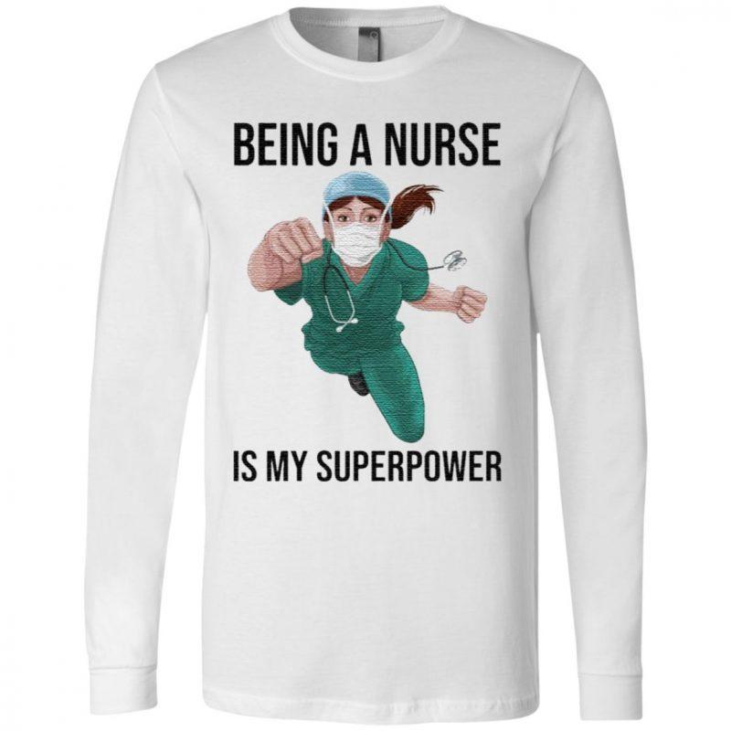 Nurse Super hero Being a Nurse is My Superpower t shirt