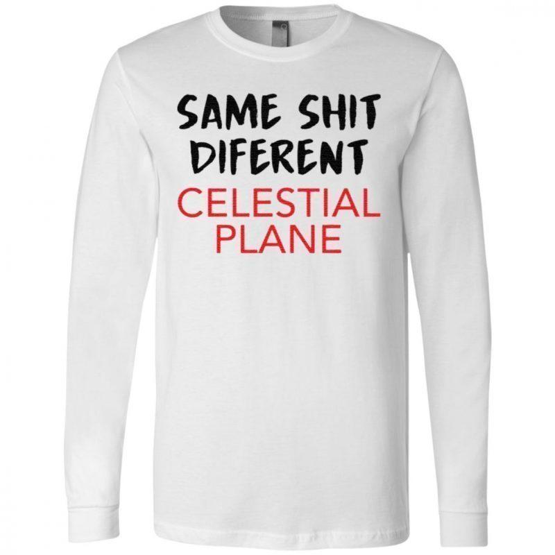 Same Shit Different Celestial Plane t shirt