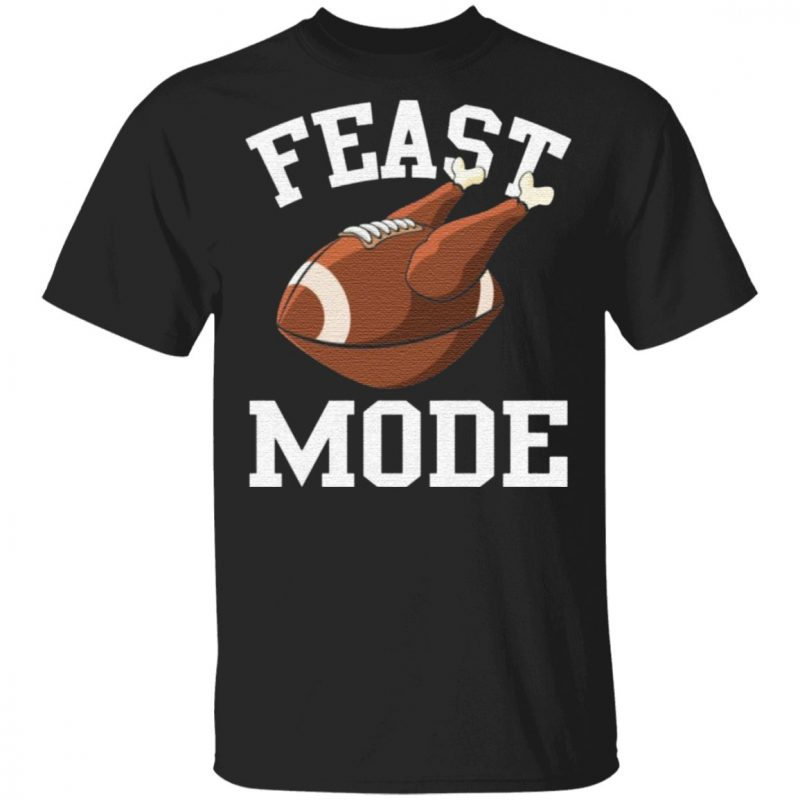 Feast Mode Funny Thanksgiving Turkey Football T-Shirt