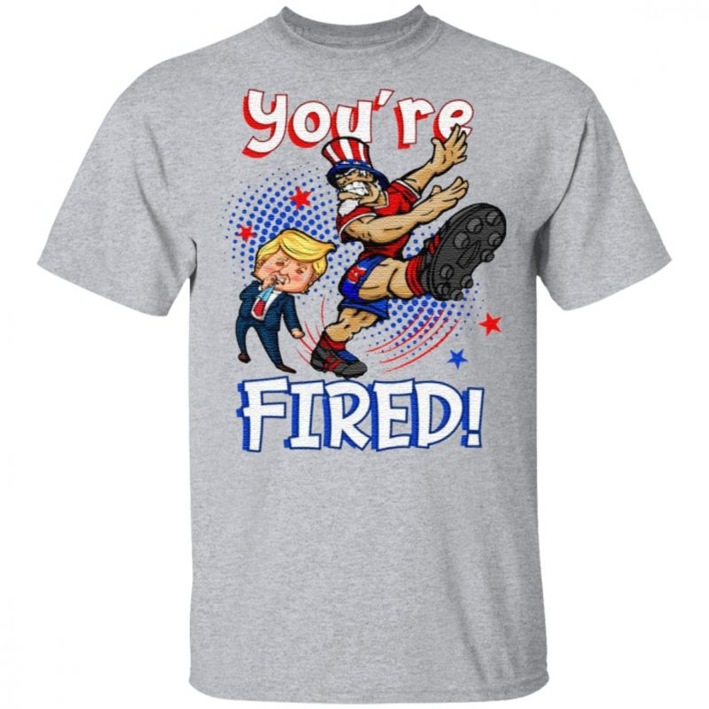 Trump You're Fired 2020 Uncle Sam Kicking Trump T-Shirt