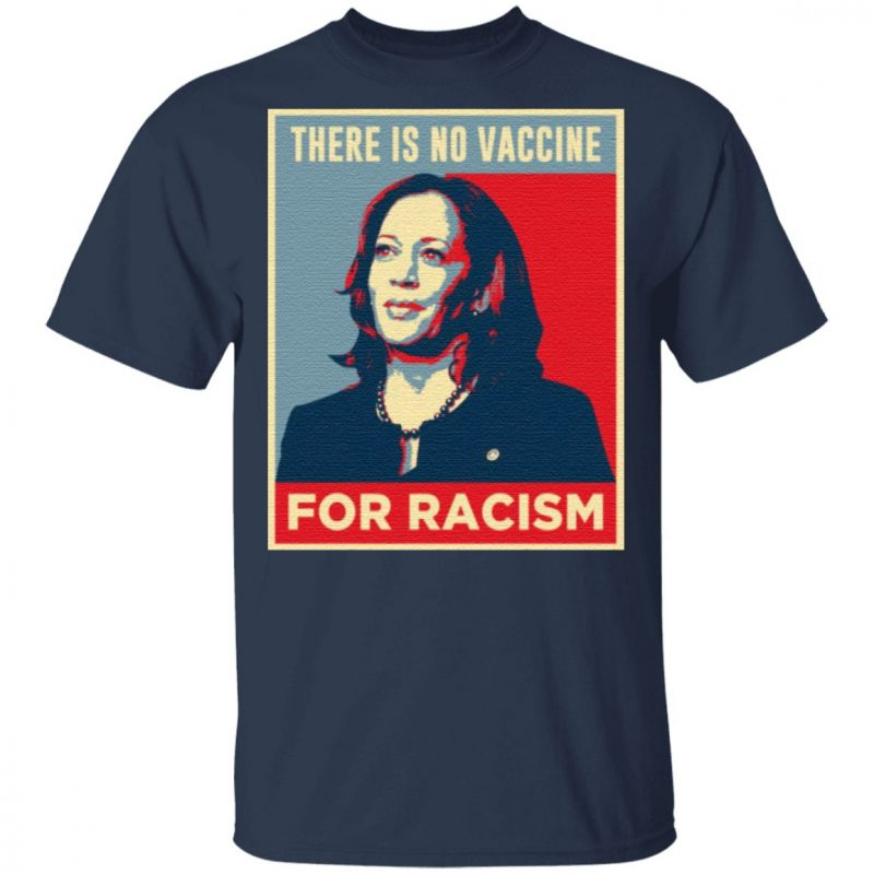 There Is No Vaccine For Racism T-Shirt