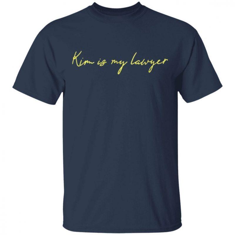 Kim Is My Lawyer T Shirt