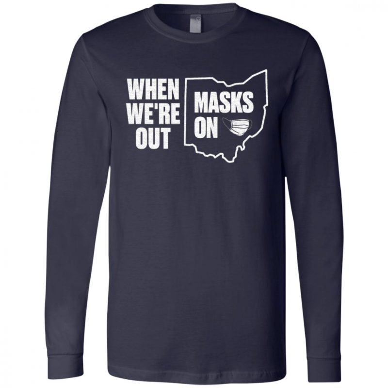 when we are out masks on t shirt