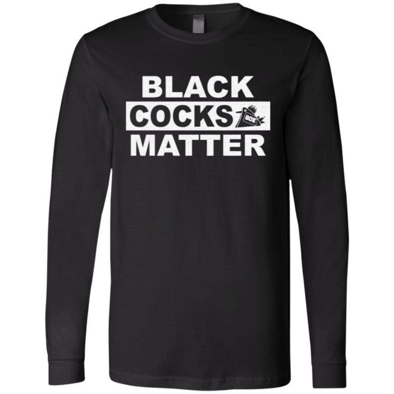 Black Cocks Matter t shirt