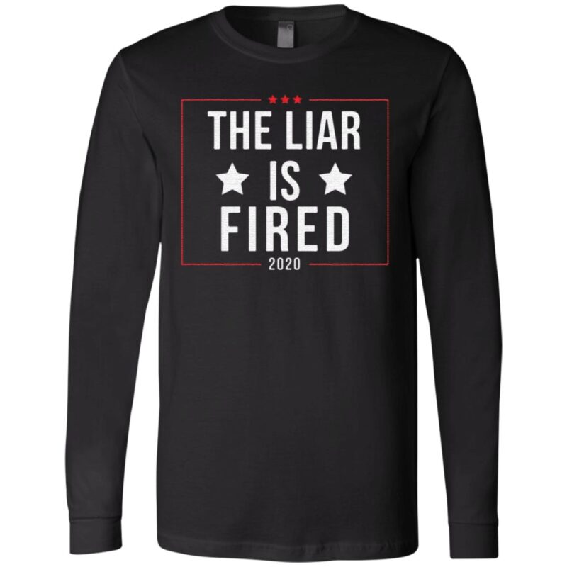 The liar is fired 2020 t shirt