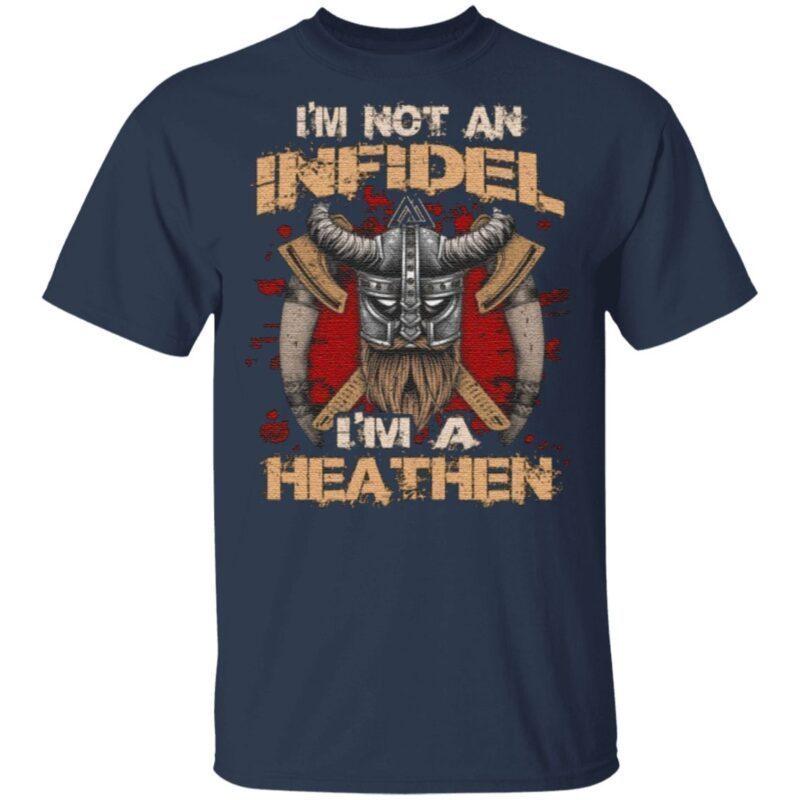 I'm Not An Infidel I'm A Hea-then Valknut T Shirt