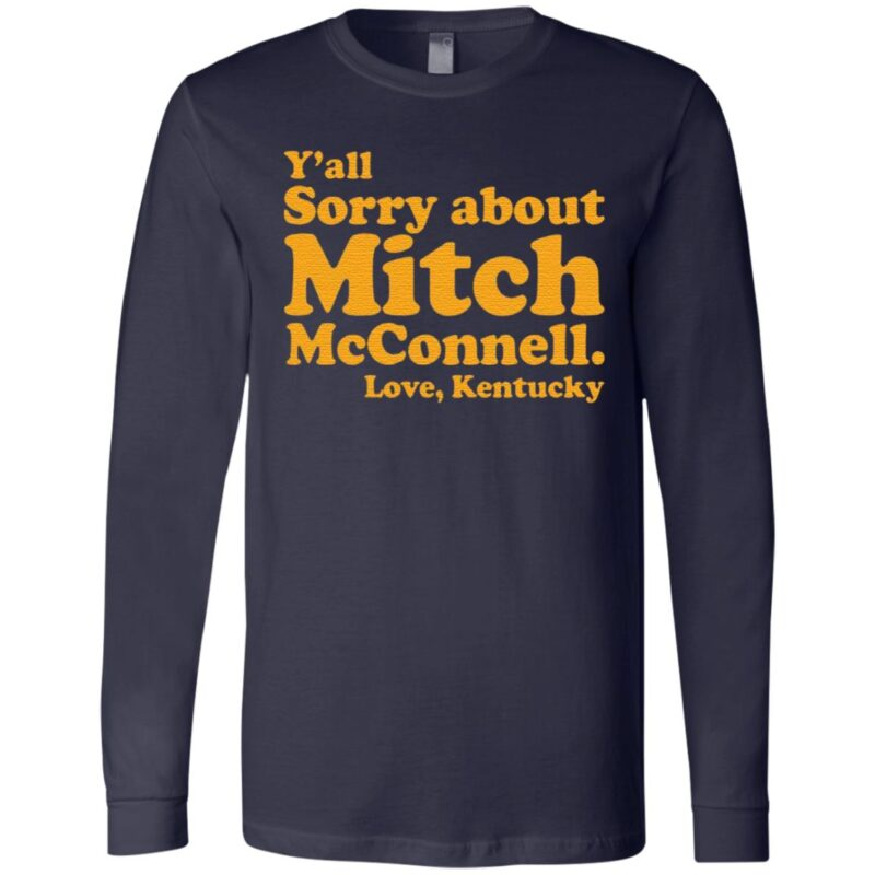 Y'all sorry about Mitch McConnell love Kentucky t shirt