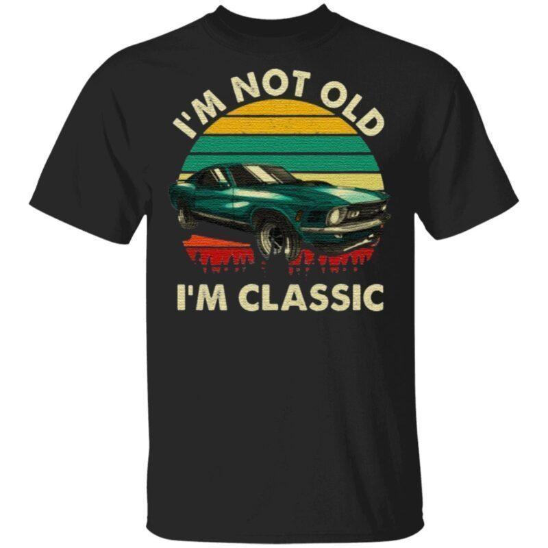 I'm Not Old I'm Classic Vintage Car T-Shirt