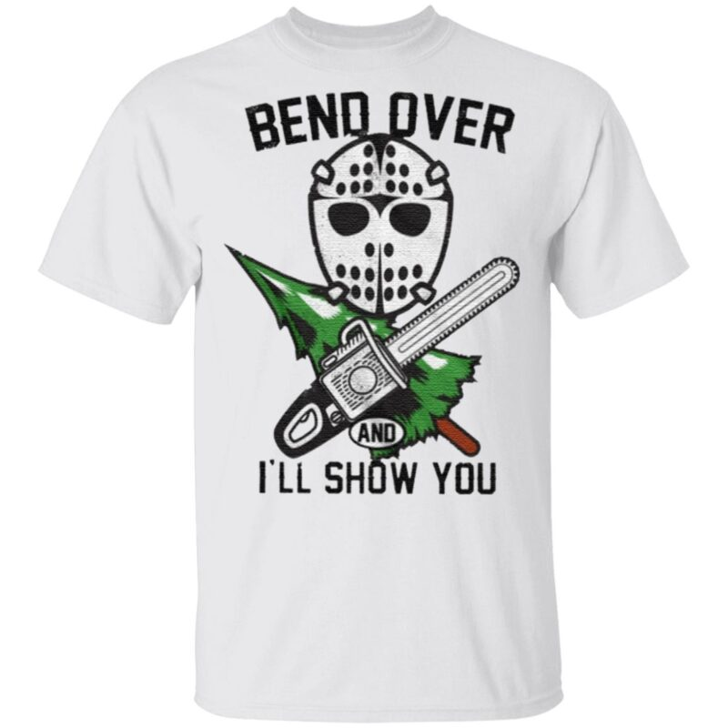 Bend Over I'll Show You TShirt