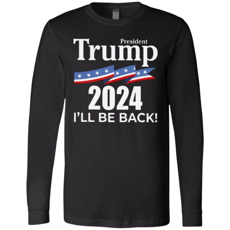 President Trump 2024 I Will Be Back T Shirt
