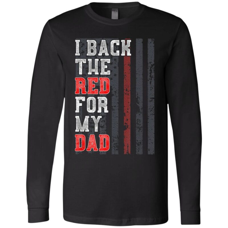 I back the red for my dad t shirt