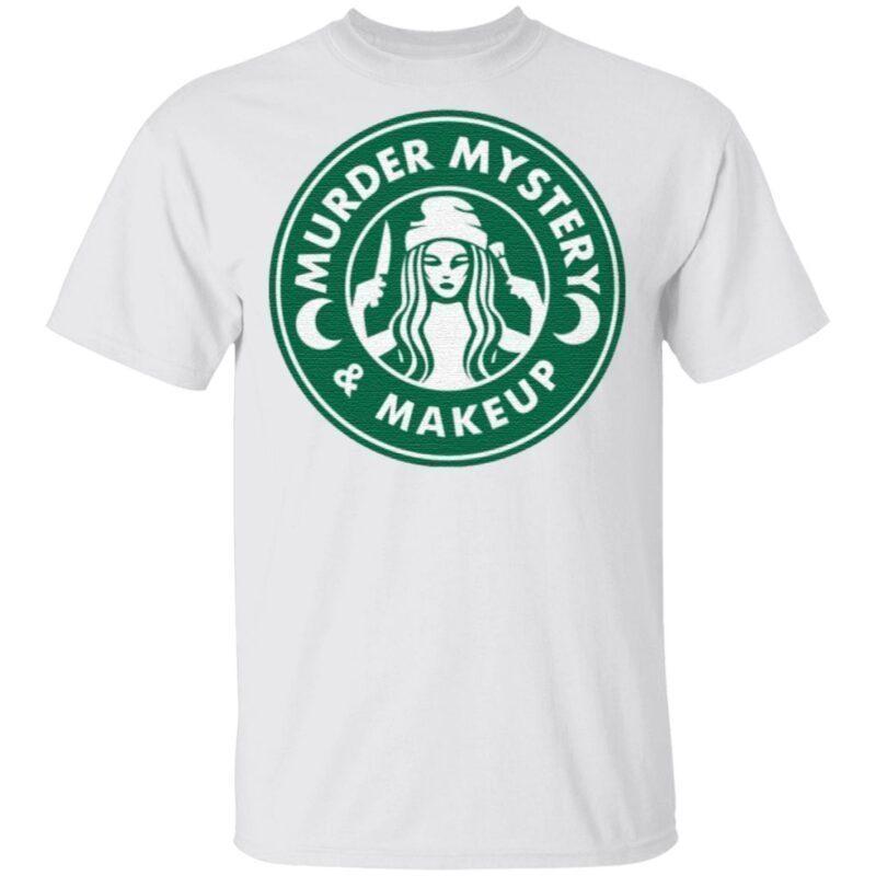 Murder Mystery And Makeup T Shirt