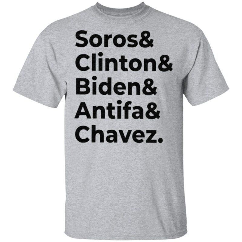 Soros Clinton Biden Antifa Chavez T Shirt