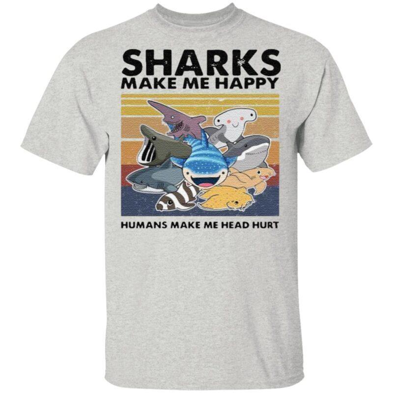 Sharks Make Me Happy Humans Make Me Head Hurt Vintage T Shirt