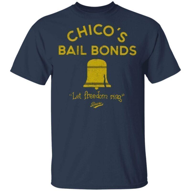 Chicos Bail Bonds T Shirt