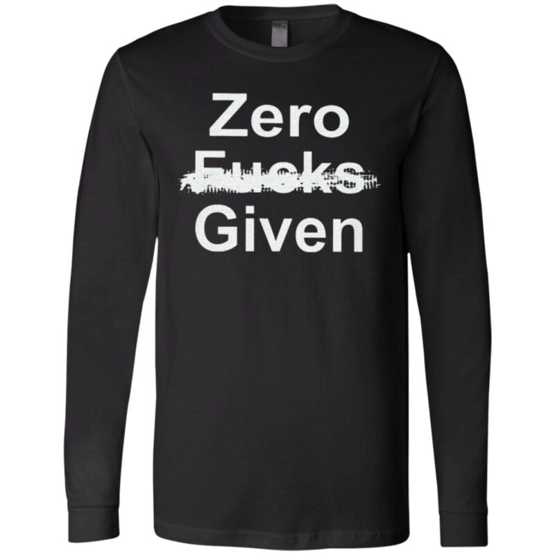 Zero Fucks Given T Shirt