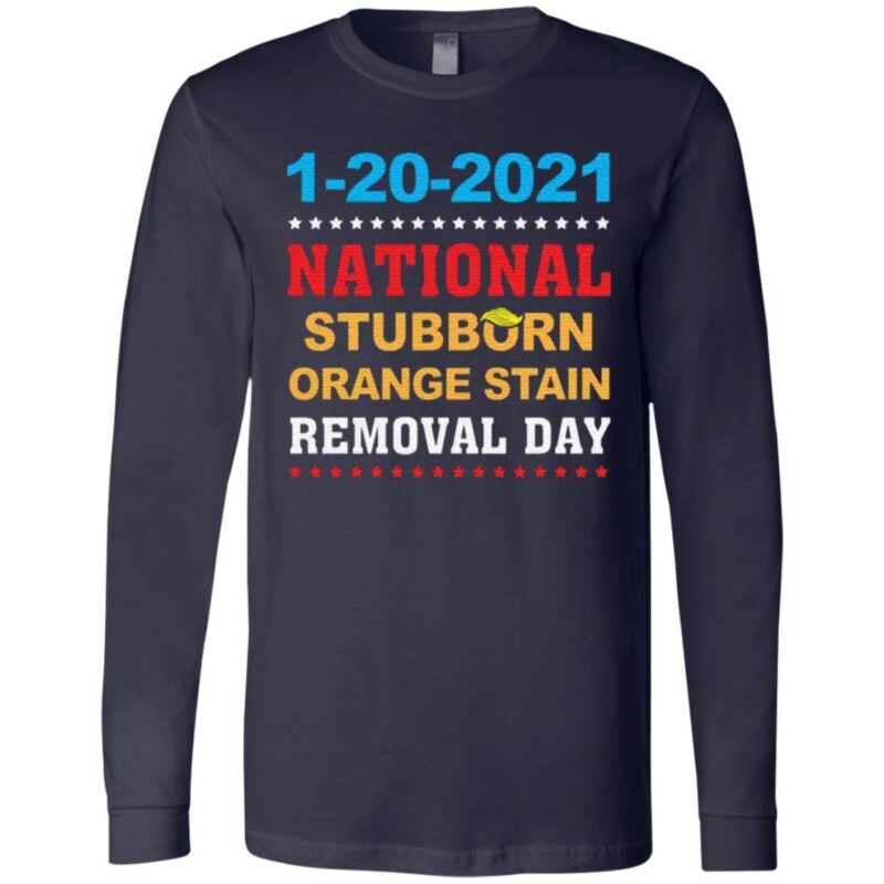 January 20th 2021 End Of An Error 2020 National Stubborn Orange Stain Anti Trump T-Shirt