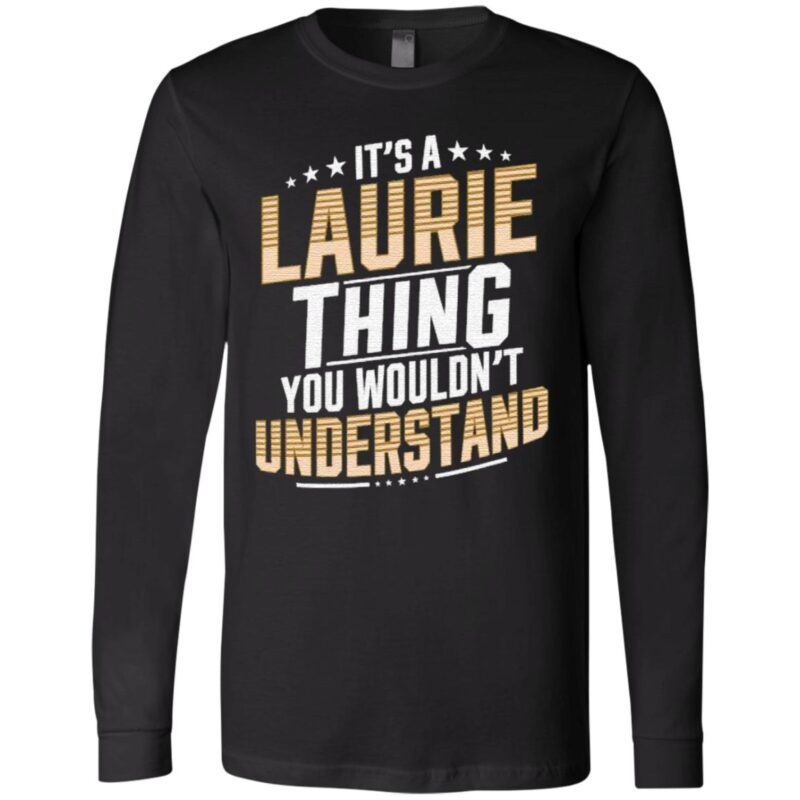 It's A Laurie Thing You Wouldn't Understand Stars T Shirt