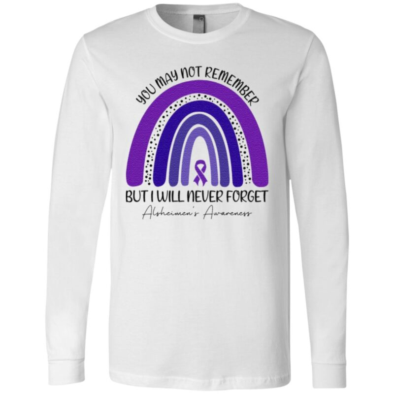 Alzheimer Awareness You May Not Remember But I Will Never Forget Purple Ribbon Rainbow T-shirt