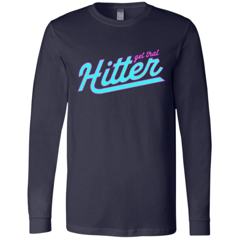 get that hitter t shirt