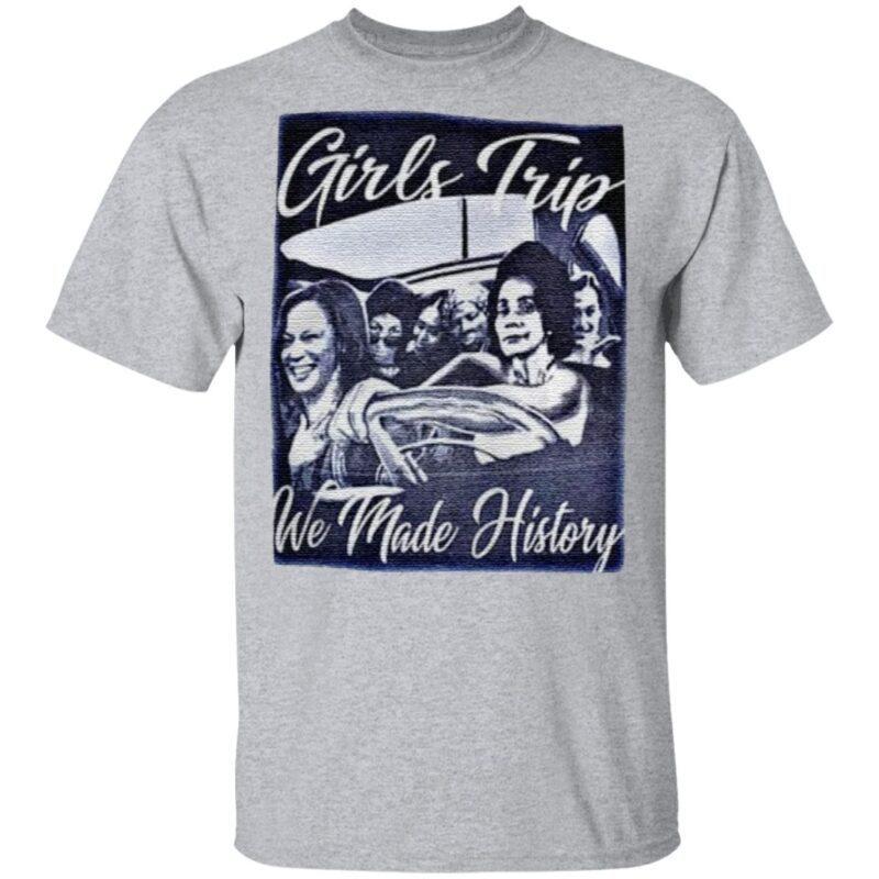 Girls Trip We Made History Premium T Shirt