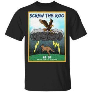 Screw The Roo TShirt