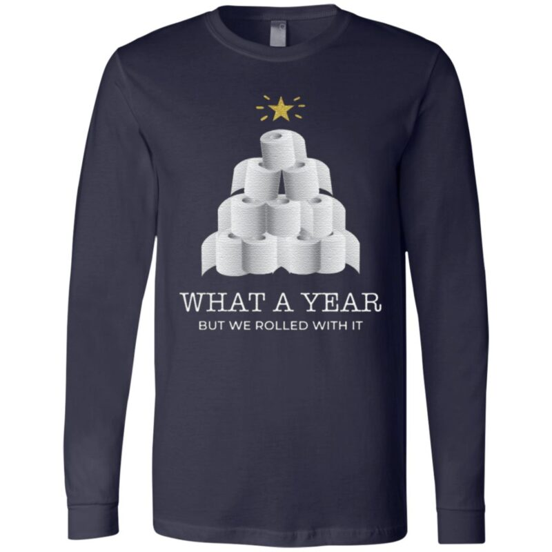 What A Year But We Rolled With It Toilet Paper Christmas TShirt