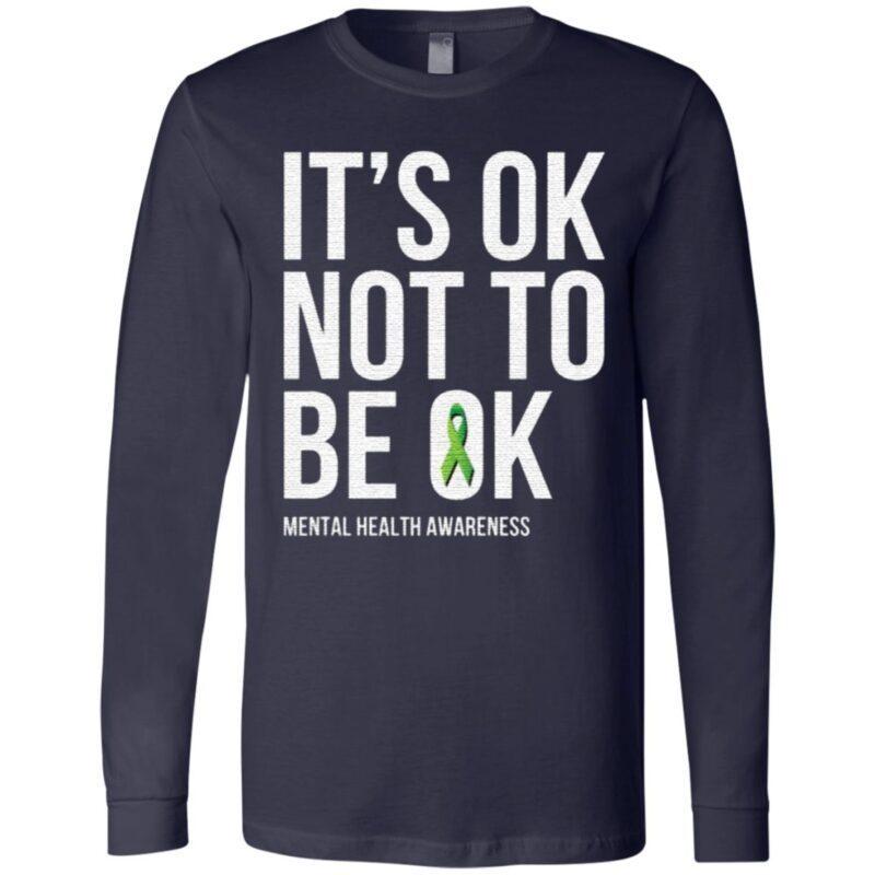 It's Ok Not To Be Ok – Mental Health Awareness TShirt