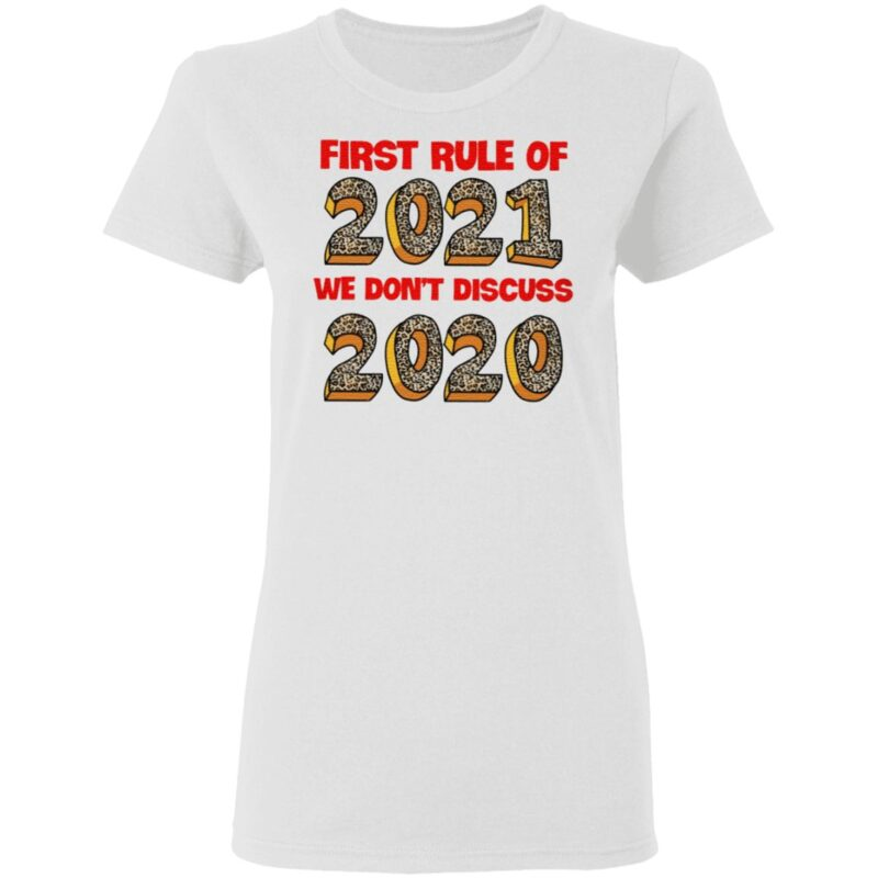 First Rule Of 2021 We Dont Discuss 2020 T Shirt