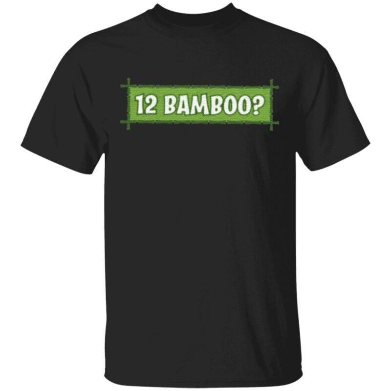 12 bamboo gift t shirt
