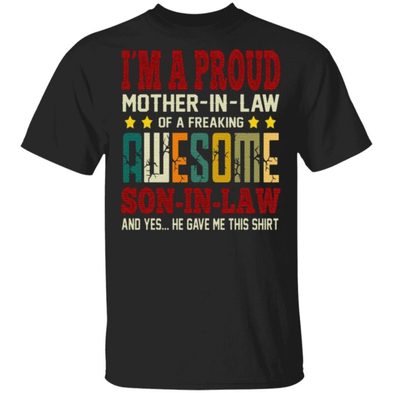 I'm A Proud Mother In Law of A Freaking Awesome Son In Law Retro T-Shirt