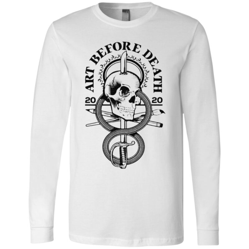 Skull art before death 2020 t shirt