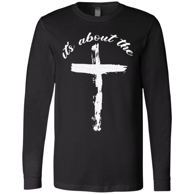 It's About The Jesus T Shirt