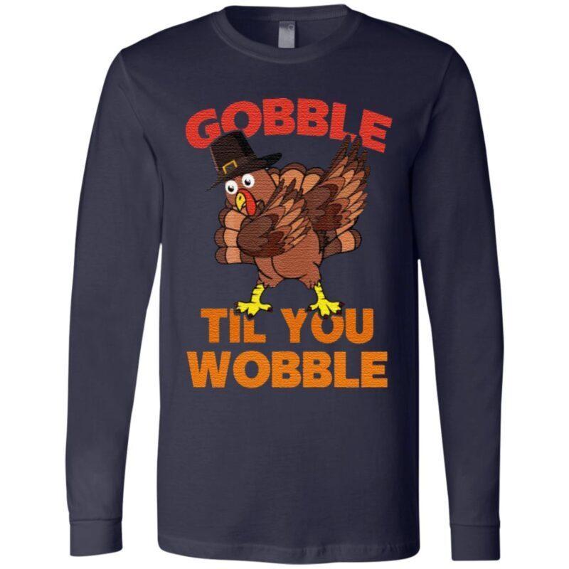 Gobble Til You Wobble T Shirt