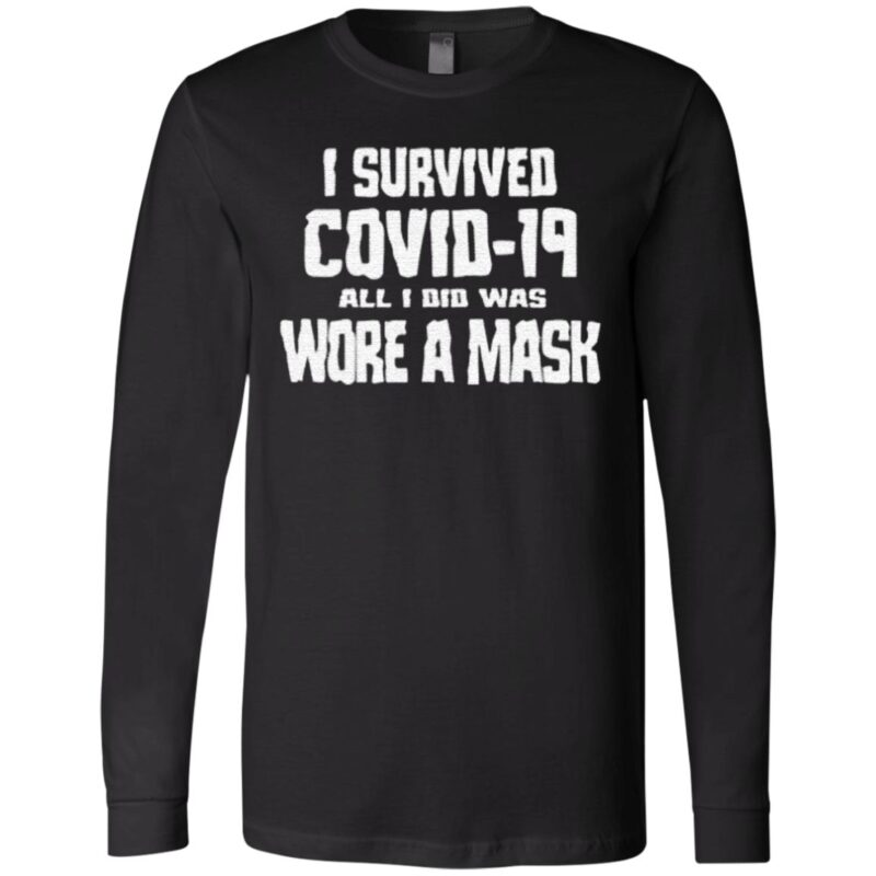 i survived covid-19 all i did was wore a mask T-Shirt