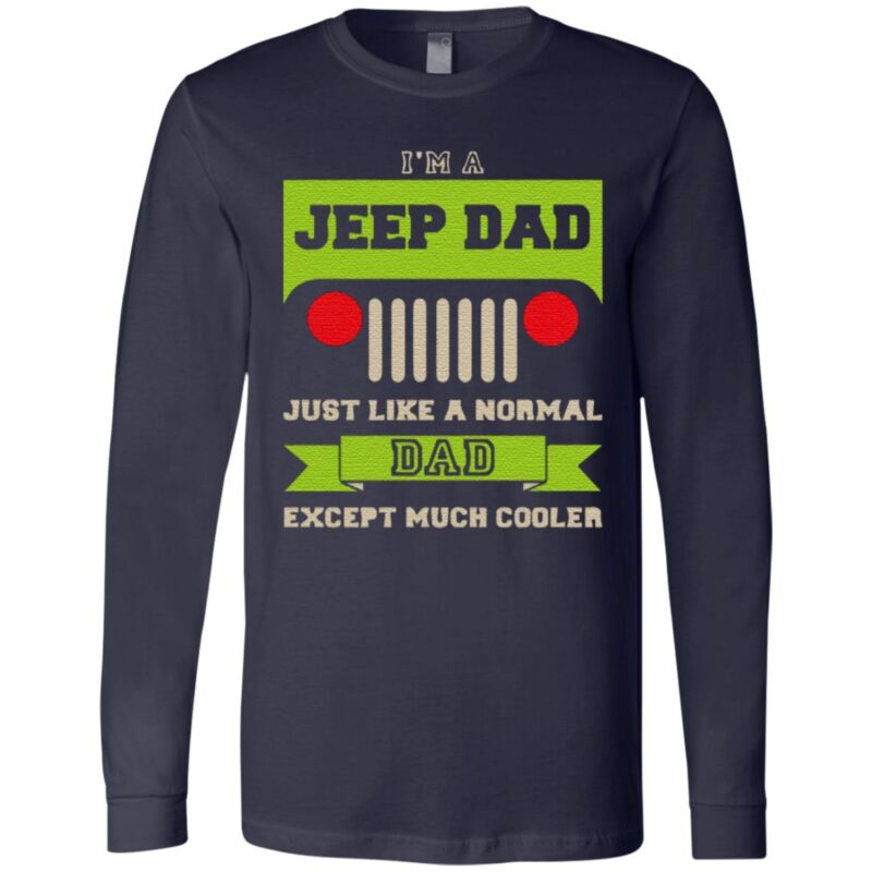 i am a jeep dad just like a normal dad except much cooler T-Shirt
