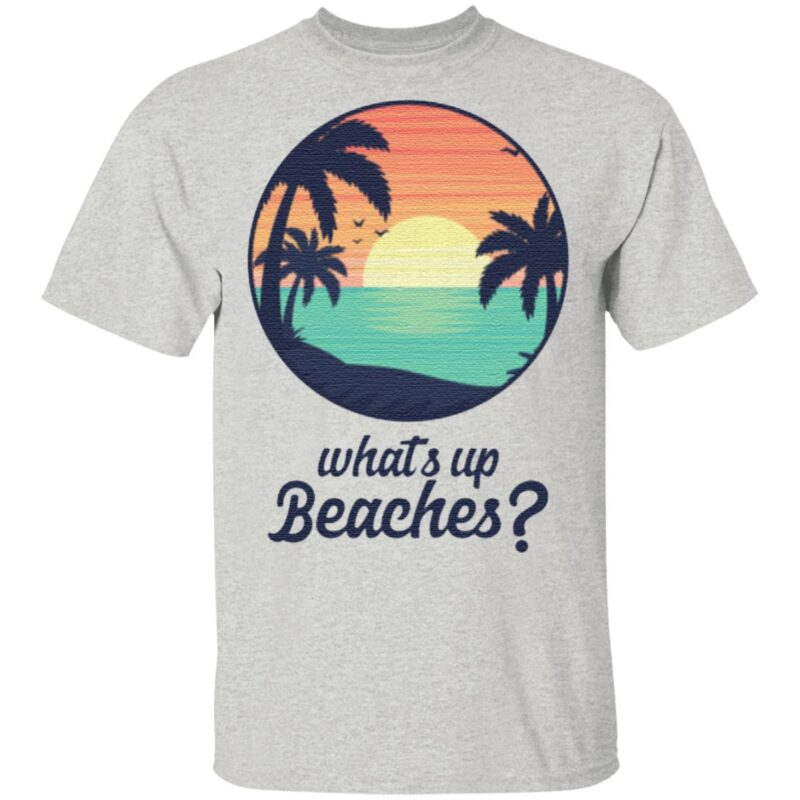 What's Up Beaches Brooklyn 99 T-Shirt