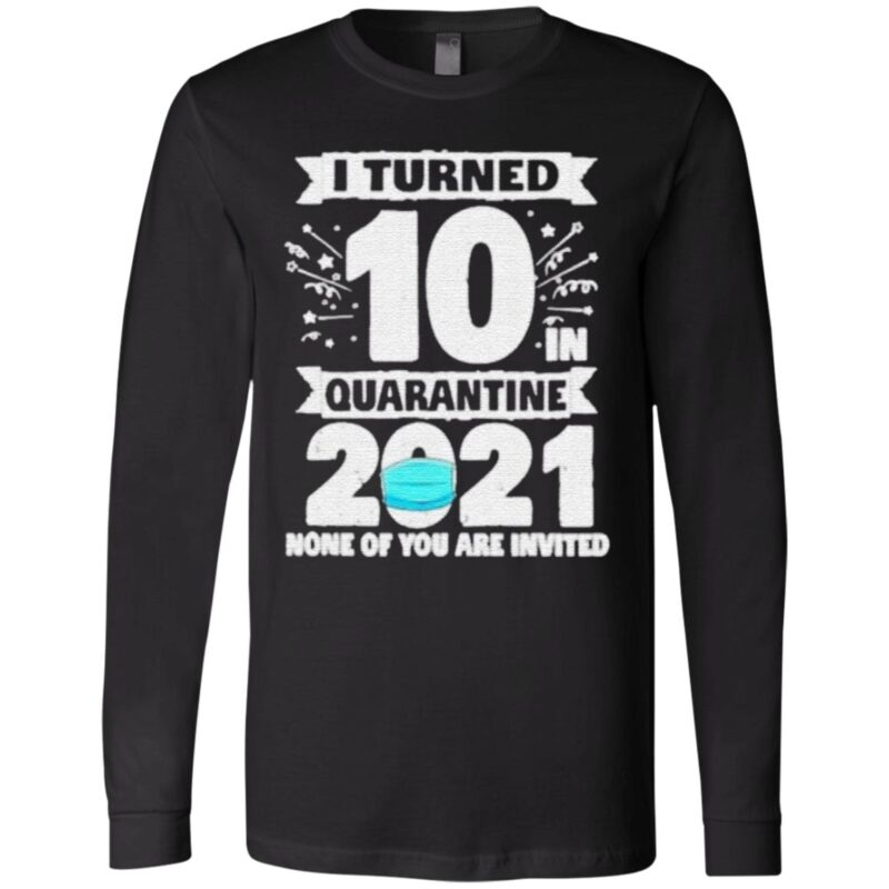 10 Years Old 10th Birthday I Turned 10 In Quarantine 2021 t shirt