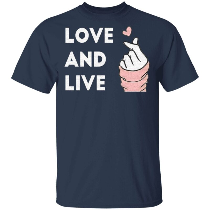 love and live t shirt