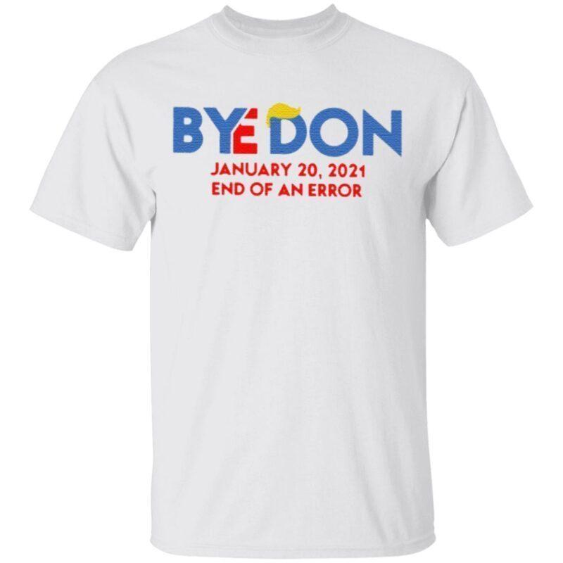 Byedon January 20 2021 End Of An Error t shirt