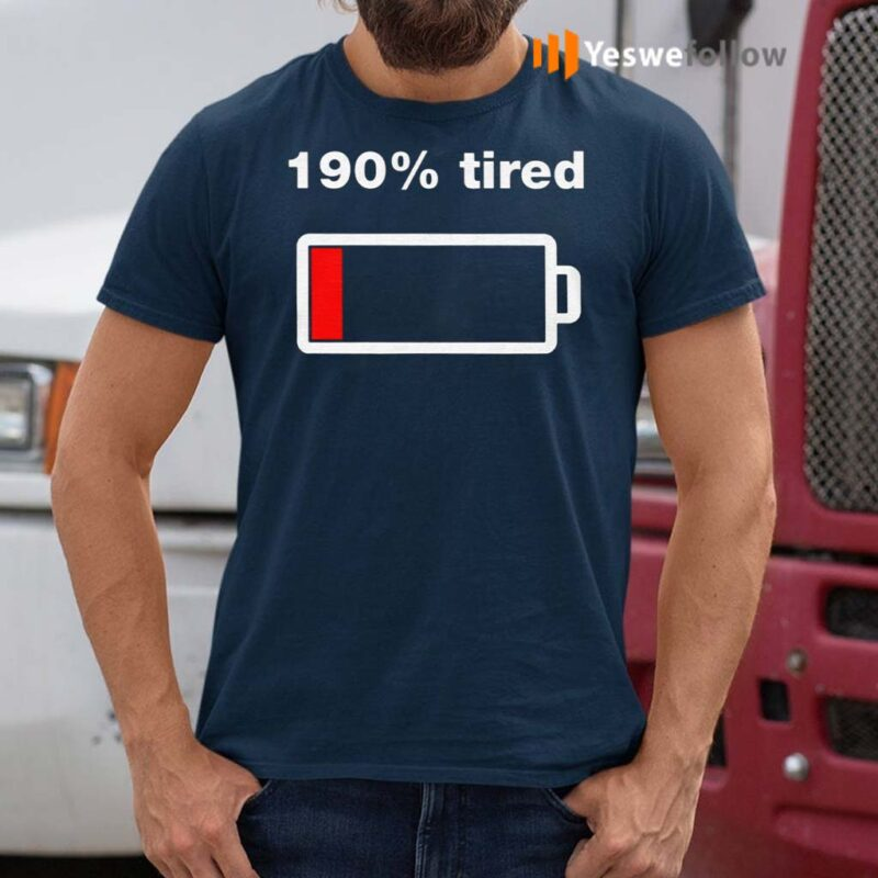 190-Percent-Tired-Shirts