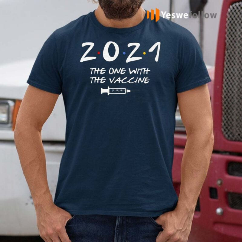 2021-The-One-With-The-Vaccine-Friends-Shirts