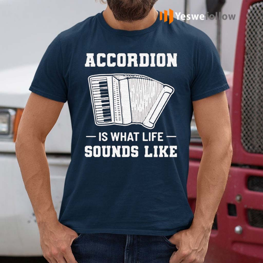 Accordion-Is-What-Life-Sounds-Like-Shirt