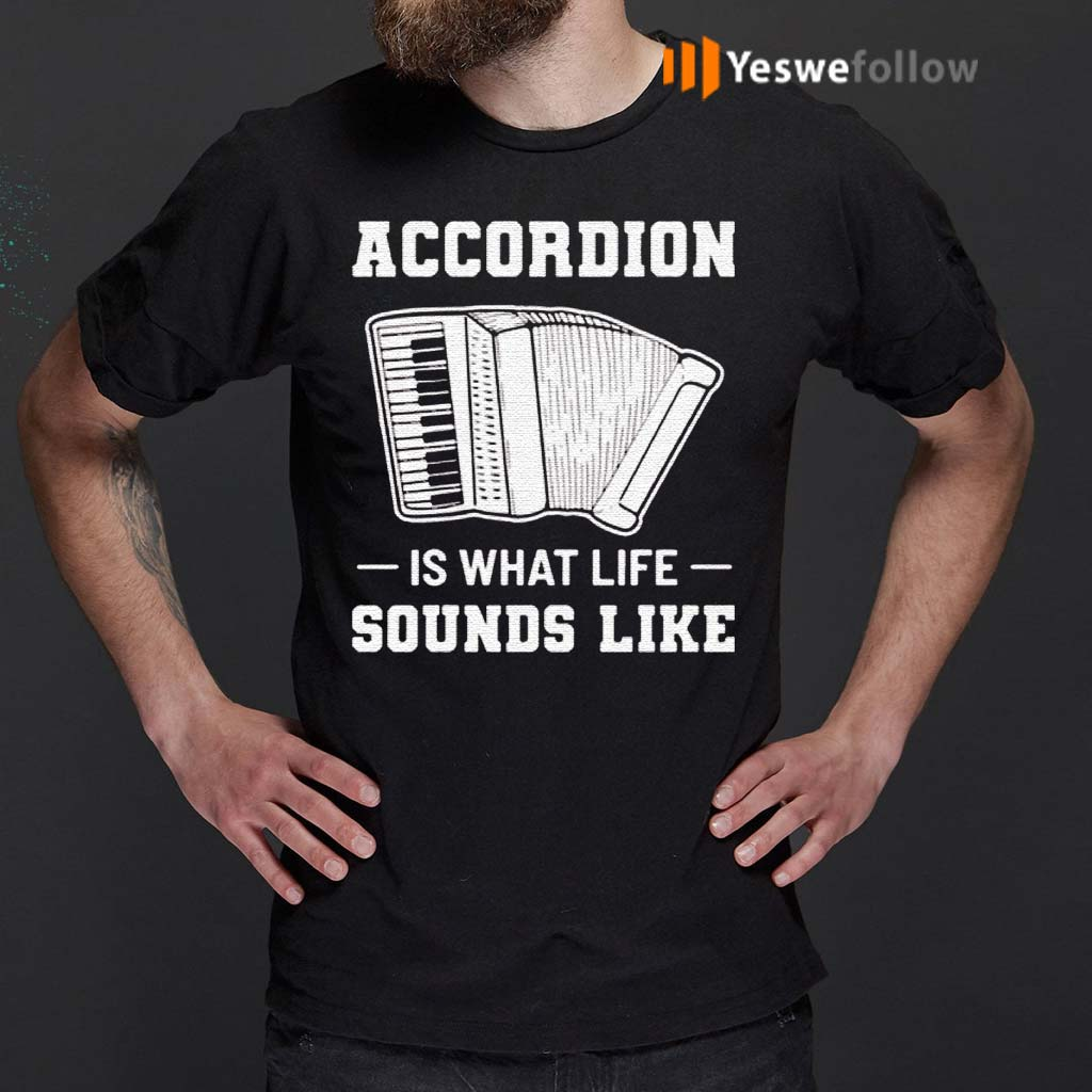 Accordion-Is-What-Life-Sounds-Like-Shirts