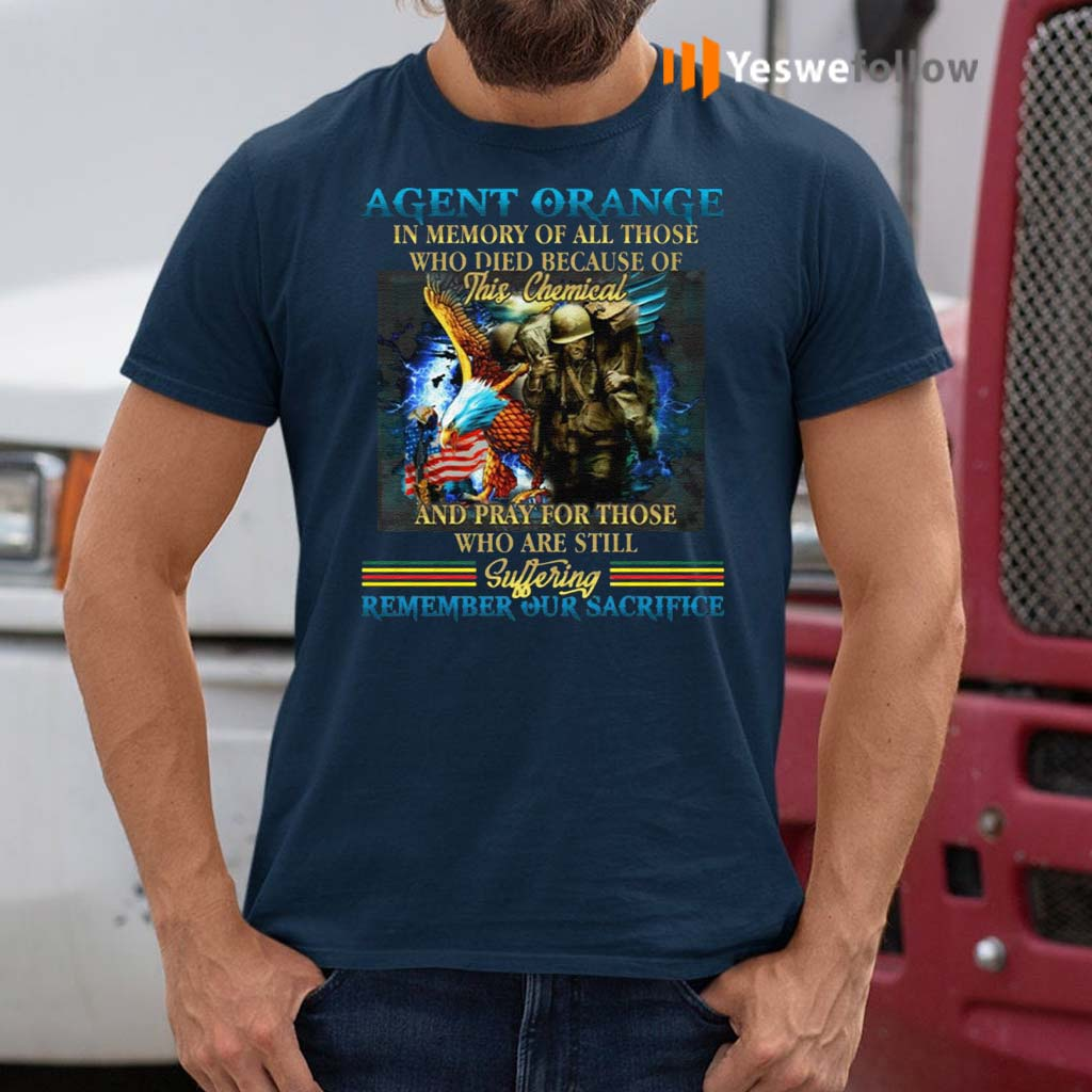 Agent-Orange-In-Memory-Of-All-Those-Who-Died-Because-Of-This-Chemical-And-Pray-For-Those-Who-Are-Still-T-Shirts