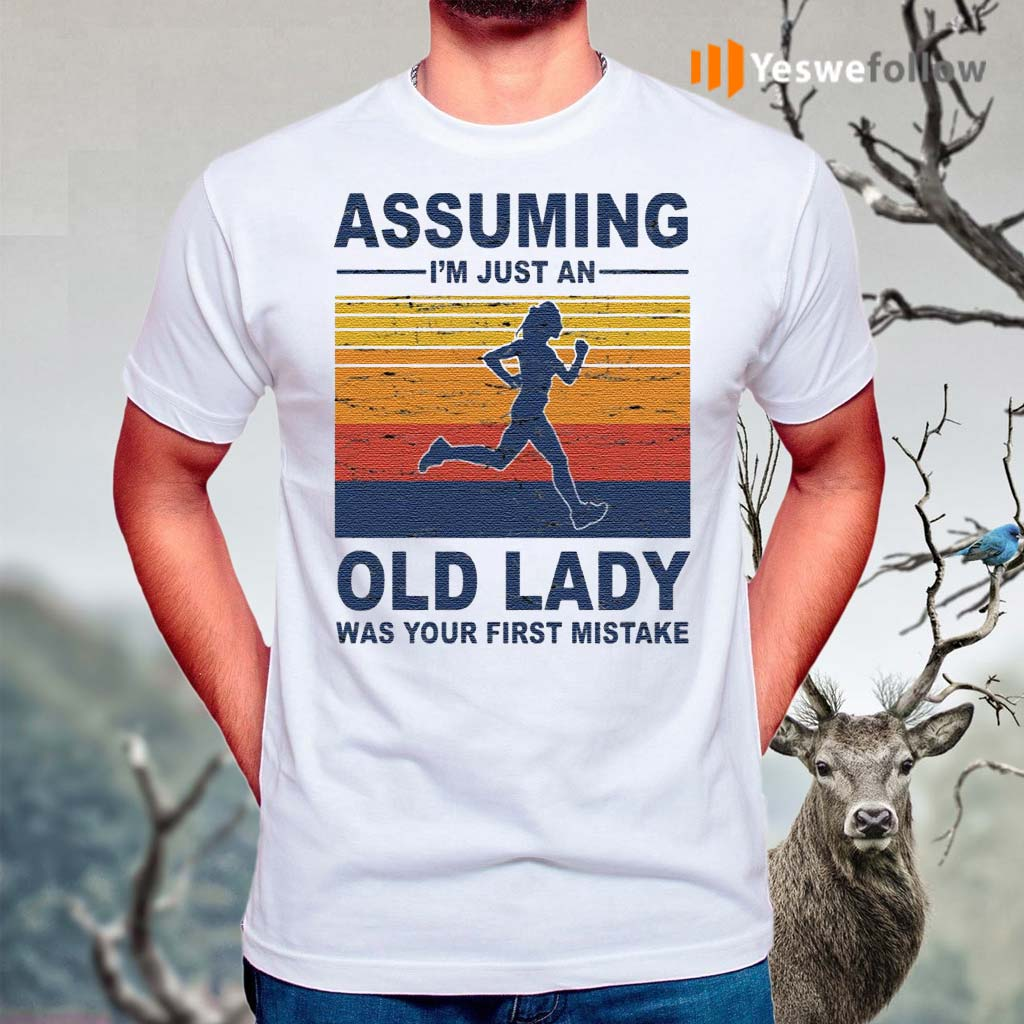 Assuming-I'm-Just-An-Old-Lady-Was-Your-First-Mistake-Shirt