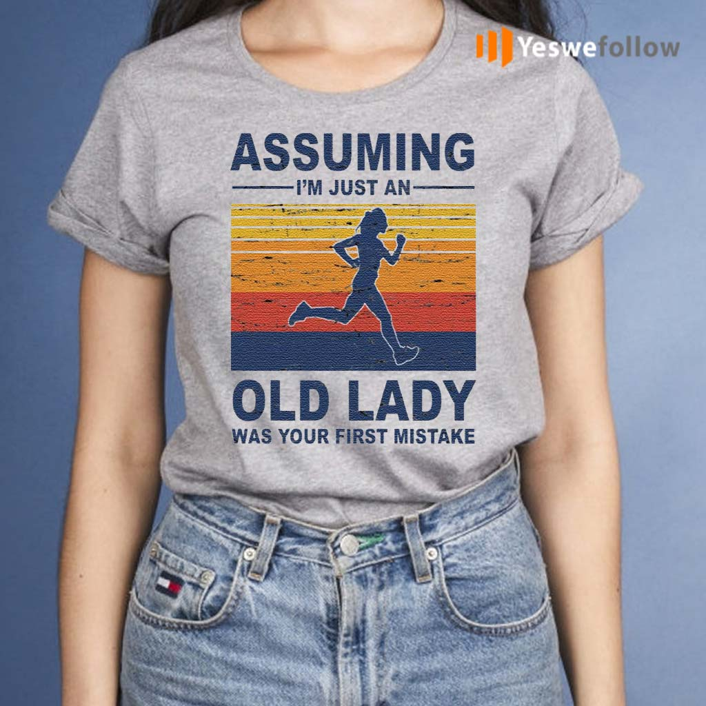 Assuming-I'm-Just-An-Old-Lady-Was-Your-First-Mistake-Shirts