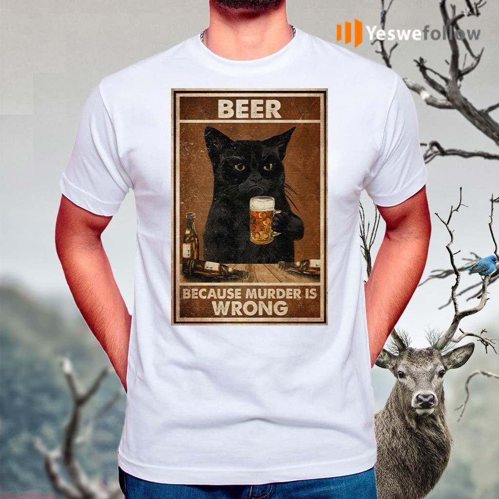 Beer-Because-Murder-Is-Wrong-Black-Cat-Vintage-Shirts