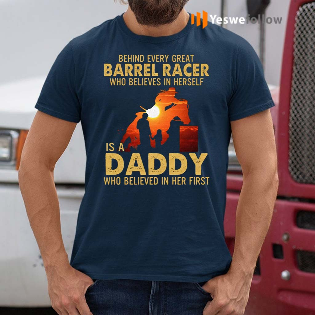 Behind-Every-Great-Barrel-Racer-Who-Believes-In-Herself-Is-A-Daddy-Who-Believed-In-Her-First-Print-On-Back-T-Shirts